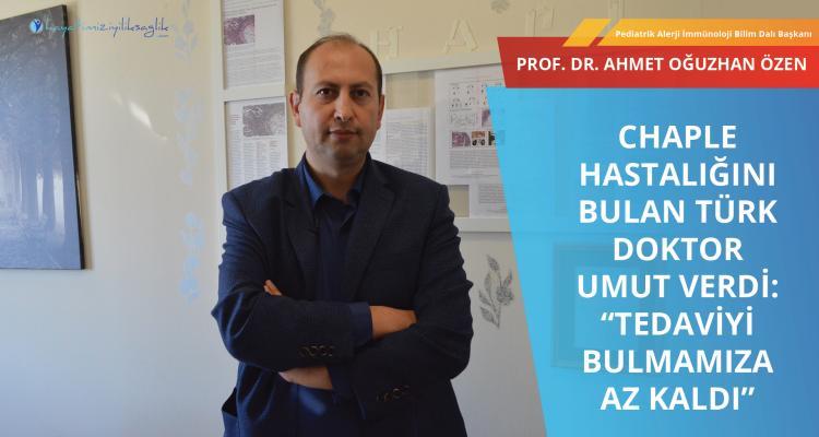 """CHAPLE HASTALIĞINI BULAN TÜRK DOKTOR UMUT VERDİ: """"Tedaviyi bulmamıza az kaldı"""""""